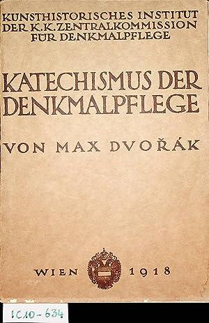Katechismus der Denkmalpflege. Hrsg. vom Kunsthistorischen Inst.: Dvorák, Max: