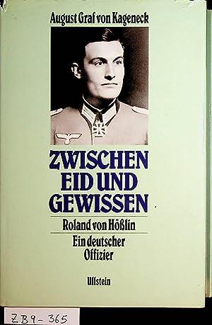 Zwischen Eid und Gewissen. Roland von Hößlin,: Kageneck, August Graf