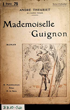 Mademoiselle Guignon, roman (=Select-Collection, n° 46): André Theuriet: