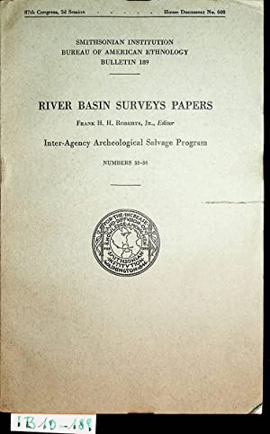 River Basin Surveys Papers 33-38. (=Smithsonian Institution Bureau of American Ethnology Bulletin...