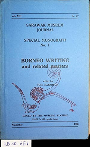 Borneo Writing and Related Matters. (=Sarawak Museum Journal, Vol. XIII, No. 27, Special Monograp...