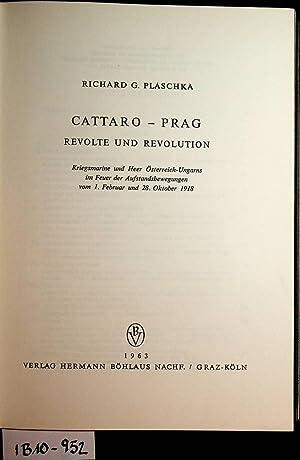Cattaro - Prag : Revolte und Revolution: Plaschka, Richard Georg: