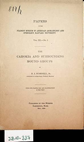 The Cahokia and surrounding mound groups. (=Papers of the Peabody Mus. of American archaeol. and ...