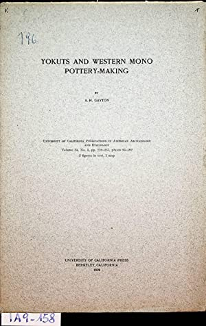 Yokuts and western Mono Pottery-Making. (=University of California Publications in American archa...