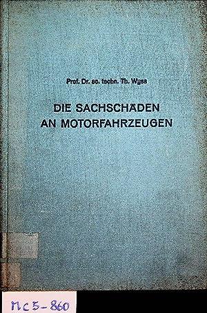 Die Sachschäden an Motorfahrzeugen in materialtechnischer, haftungs-: Wyss, Th.: