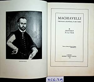 Machiavelli. The man, his work & his times.