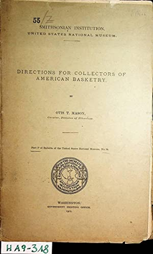 Directions for collectors of American basketry. (Part of Smithsonian Institution. United States N...