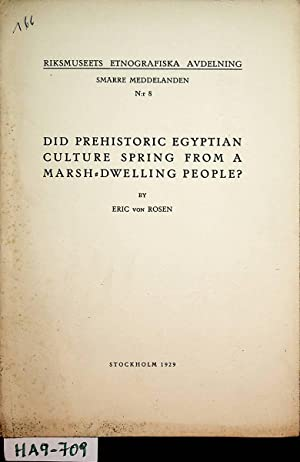 Did Prehistoric Egyptian Culture Spring from a Marsh-Dwelling People? (=Riksmuseets Etnografiska ...