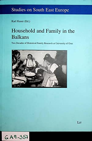 Household and family in the Balkans : two decades of historical family research at University of ...