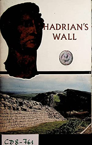 Hadrian's Wall. An Illustrated Guide.