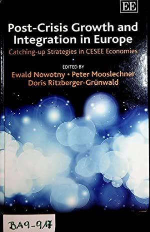 Post-crisis growth and integration in Europe : catching-up strategies in CESEE economies.