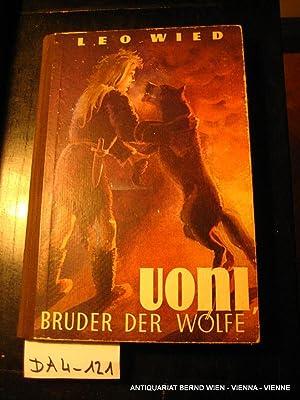 Uoni Bruder der Wölfe.: Wied, Leo: [d.