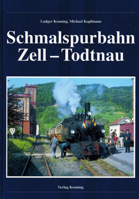 Schmalspurbahn Zell - Todtnau. [= Nebenbahndokumentation Band 74].