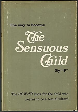 The way to become The Sensuous Child.: P