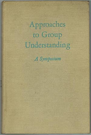 Approaches to Group Understanding. Sixth Symposium. The: Bryson, Lyman; Finkelstein,