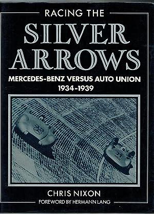 Racing the Silver Arrows. Mercedes-Benz versus Auto: Nixon, Chris