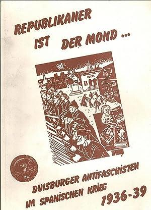 Republikaer ist der Mond . Duisburger Antifaschisten