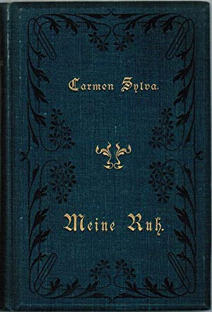 Meine Ruh. 3. Auflage. [1] Höhen und: Carmen Sylva (d.