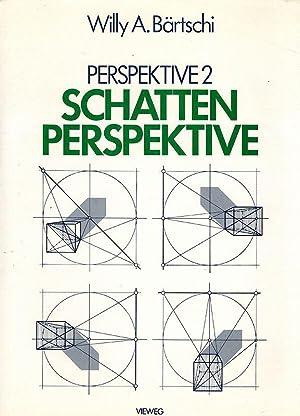 Schattenperspektive. 1. Auflage. (= Perspektive II).: Bärtschi, Willy A.