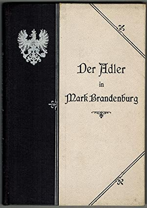 Der Adler in Mark Brandenburg. Ein Hohenzollernlied.