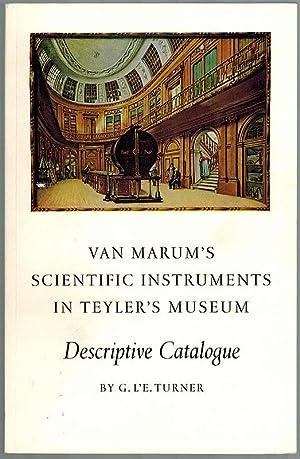 Descriptive Catalogue of Van Marum's Scientific Instruments: Turner, Gerard L'Estrange.