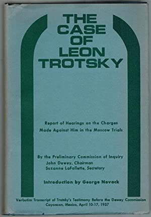 The Case of Leon Trotsky. Report of Hearings on the Charges Made against him in the Moscow Trials...