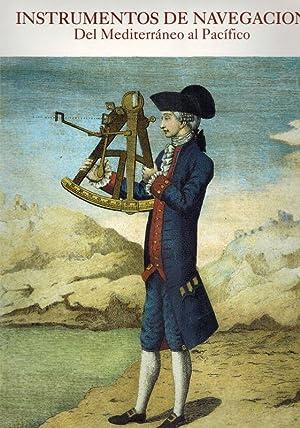 Instrumentos de Navegación. Del Mediterráneo al Pacífico.: Sellés, Manuel