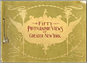 Fifty Photographic Views of Greater New York.