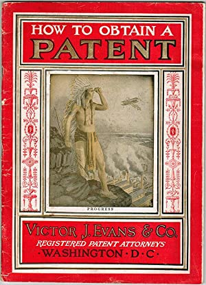 How to Obtain a Patent. A Complete Compendium of Useful information for Inventors Regarding Unite...