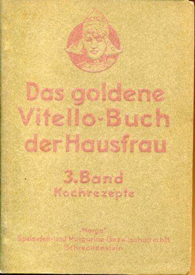 Das goldene Vitello-Buch der Hausfrau. 3. Band: Vitello