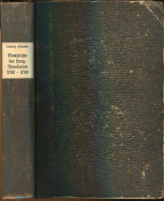 Geschichte der französischen Revolution 1789 - 1799.: Häusser, Ludwig