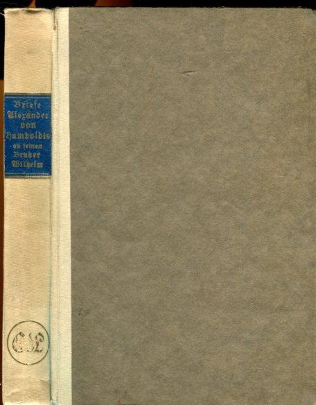 Briefe Alexander Von Humboldt : Briefe an seinen bruder von humboldt zvab