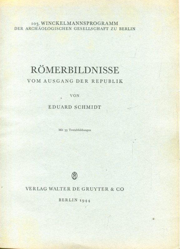 Römerbildnisse vom Ausgang der Republik.: Schmidt, Eduard