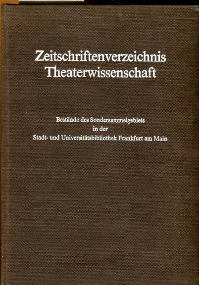 Zeitschriftenverzeichnis Theaterwissenschaft einschließlich Film, Funk und Fernsehen.: Stadt- und Universitätsbibliothek