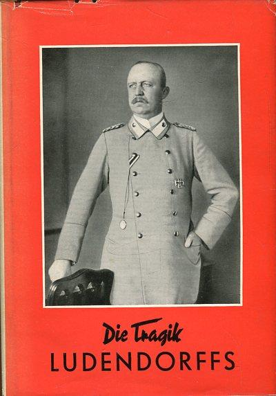 Die Tragik Ludendorffs. Eine kritische Studie auf: Breucker, Wilhelm