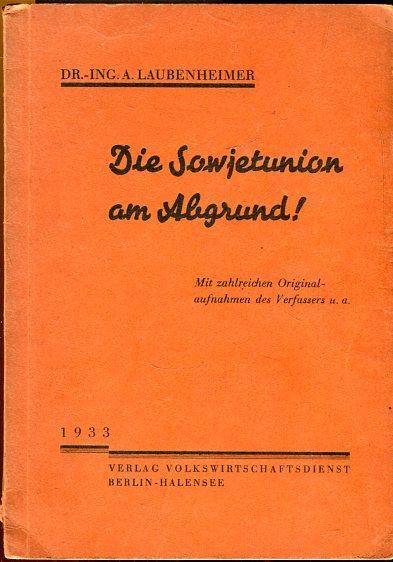 """""""Die Sowjetunion am Abgrund! Dr.-Ing. A. Laubenheime"""""""