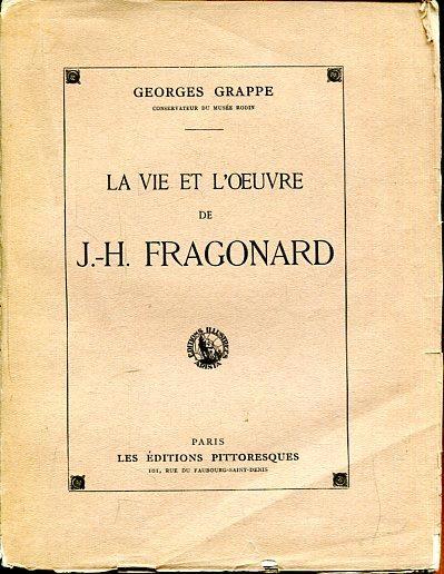 La Vie et L`Oeuvre de J.-H. Fragonard.: Grappe, Georges und