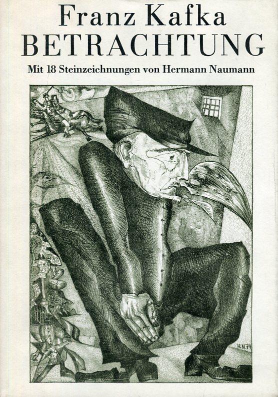 Betrachtungen. Mit 18 Steinzeichnungen von Hermann Naumann.: Kafka, Franz