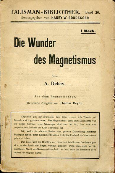 Die Wunder des Schlafes und des Magnetismus.: Debay, A.
