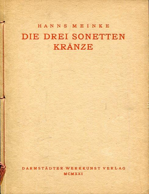 Die drei Sonetten Kränze (Sonettenkränze). Der Frühlingskranz.: Meinke, Hanns