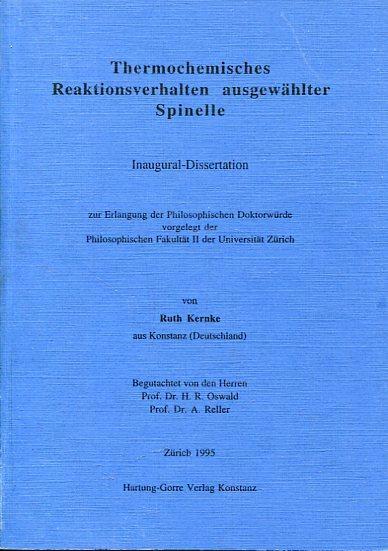 Thermochemisches Reaktionsverhalten ausgewählter Spinelle. - Kernke, Ruth