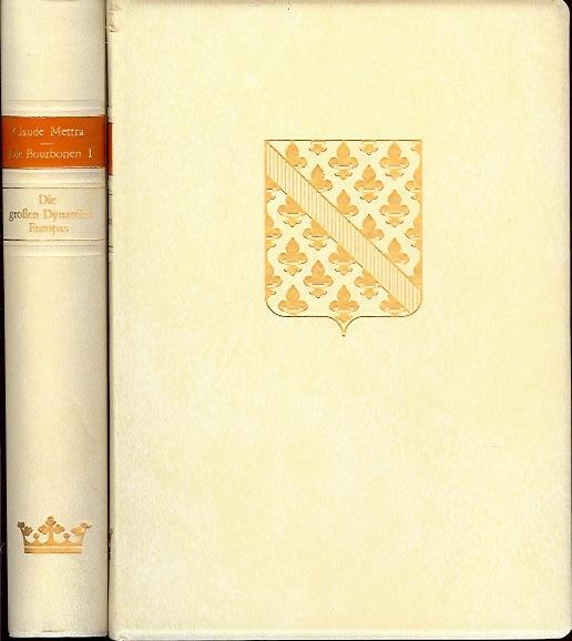 Die Bourbonen. Bd. I und II.: Mettra, C.