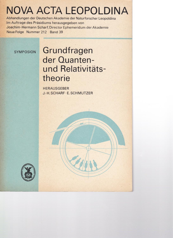 Grundfragen der Quanten- und Relativitätstheorie.: Scharf, J.-H. /