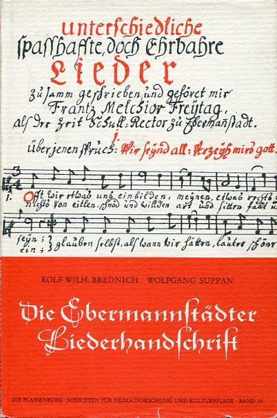Die Ebermannstädter Liederhandschrift, geschrieben um 1750 von: Brednich, Rolf Wilhelm