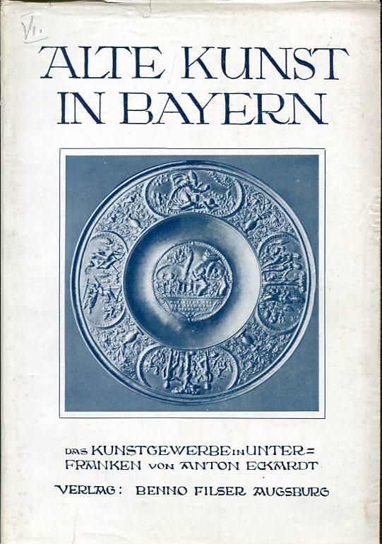 Das Kunstgewerbe in Unterfranken.: Eckardt, Anton