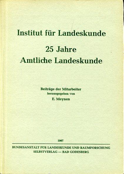Institut für Landeskunde 1941 - 1966. 25: Meynen, Emil