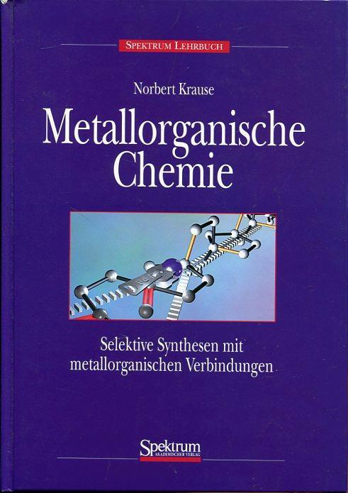 Metallorganische Chemie Selektive Synthesen
