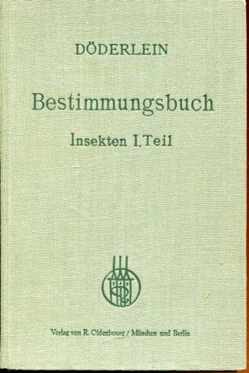 Bestimmungsbuch für deutsche Land- und Süßwassertiere. Insekten.: Döderlein, Ludwig