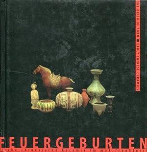Feuergeburten. Frühe chinesische Keramik im mak.frankfurt. The: Schulenburg, Stephan Graf