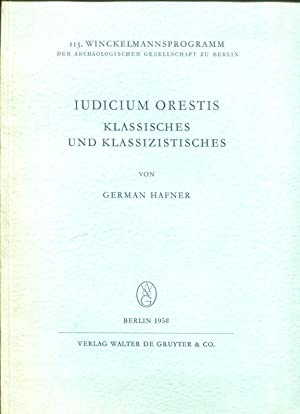 Iudicium Orestis. Klassisches und Klassizistisches.: Hafner, German.